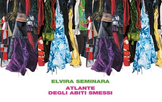 Elvira Seminara - Atlante degli abiti smessi